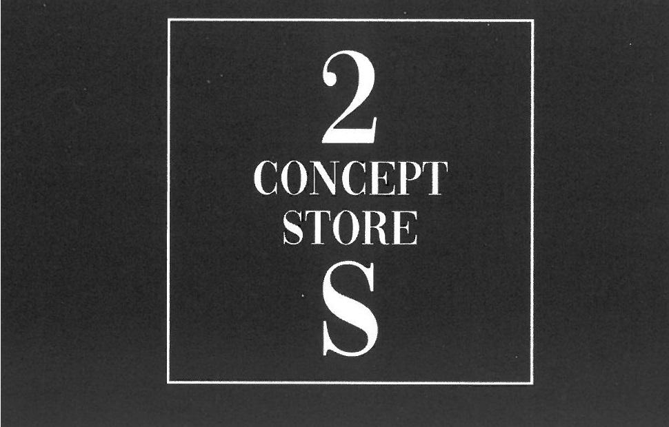 2S Concept Store